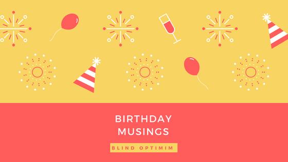 BirthdayMusings